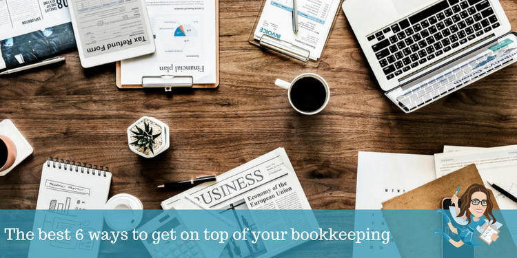 The best 6 ways to get on top of your bookkeeping