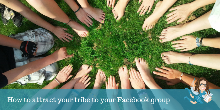 How to attract your tribe to your Facebook group
