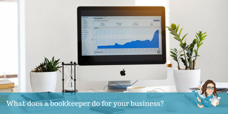 What does a bookkeeper do for your business?